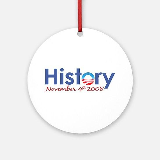 Obama History Nov 4 2008 Ornament (Round)