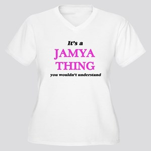 It's a Jamya thing, you woul Plus Size T-Shirt