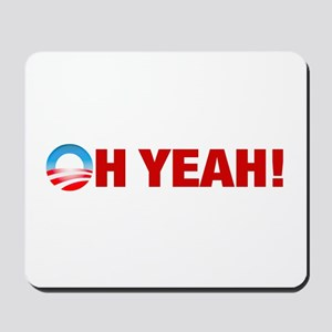 Obama Wins Oh Yeah! Mousepad