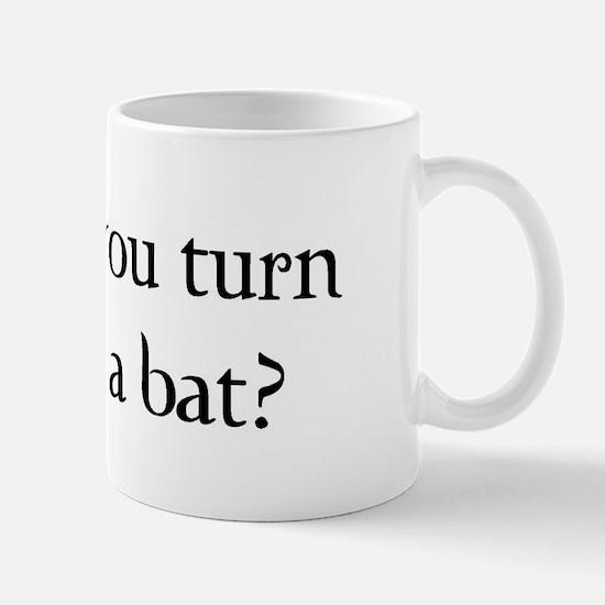 Will you turn into a bat? Mug