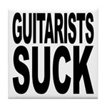 Guitarists Suck Tile Coaster