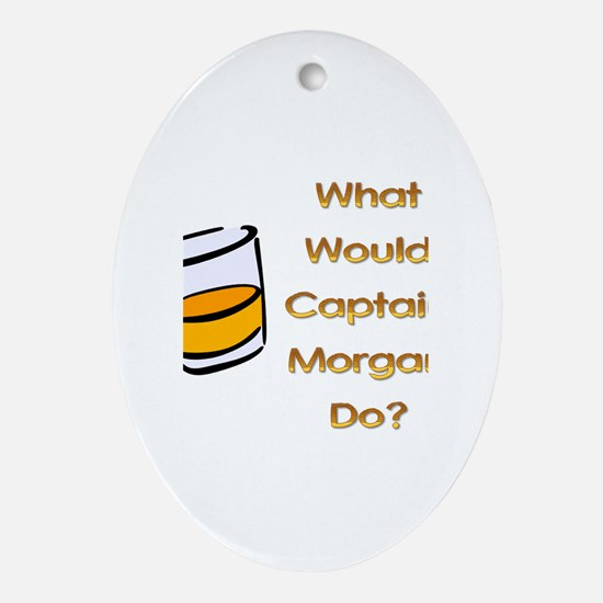 What Would Captain Morgan Do? Oval Ornament