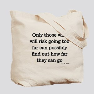 Only those who risk Tote Bag