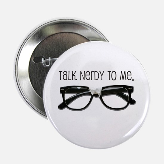"""Talk Nerdy To Me<br> 2.25"""" Button"""