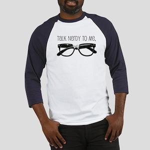 Talk Nerdy To Me<br> Baseball Jersey