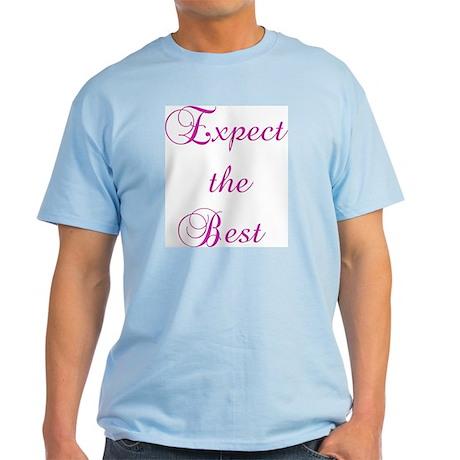 Expect the Best Design #155 Light T-Shirt