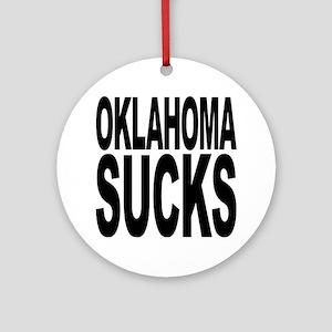 Oklahoma Sucks Ornament (Round)