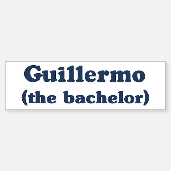 Guillermo the bachelor Bumper Bumper Bumper Sticker