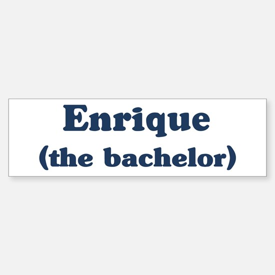 Enrique the bachelor Bumper Bumper Stickers