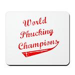 World Phucking Champions, Red Mousepad