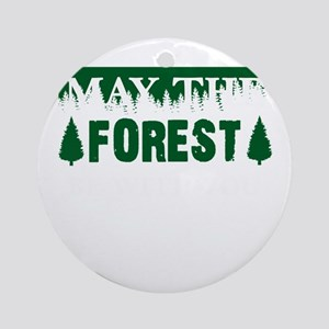 May the Forest Be With Your Environ Round Ornament