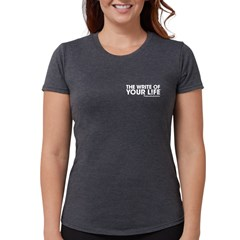 Your Life Bw Womens Tri-Blend T-Shirt