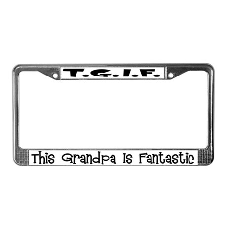 Fantastic Grandpa License Plate Frame By Stargazerdesign