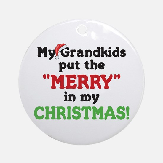 GRANDKIDS PUT MERRY IN CHRISTMAS Ornament (Round)