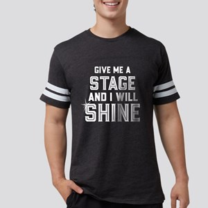 Musical Theater Dance Student Gift Give Me T-Shirt