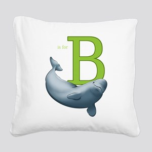B is for Beluga Square Canvas Pillow