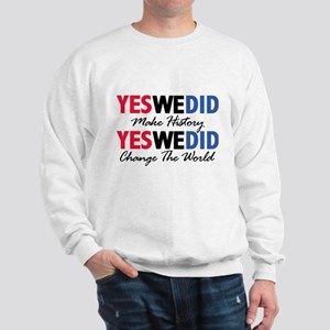 Yes We Did Make History Sweatshirt