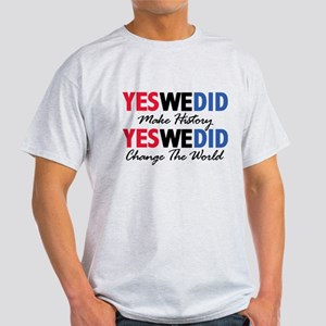 Yes We Did Make History Light T-Shirt