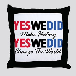 Yes We Did Make History Throw Pillow