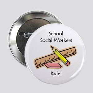 "Social Workers Rule 2.25"" Button"