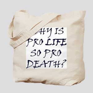 Pro Life is Pro Death Tote Bag