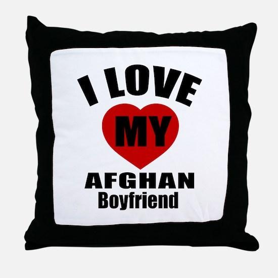 I Love My Afghan Boyfriend Throw Pillow