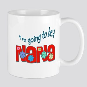 I'm going to be a Nana Mug