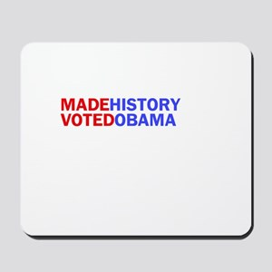 I Made History I Voted Obama Mousepad