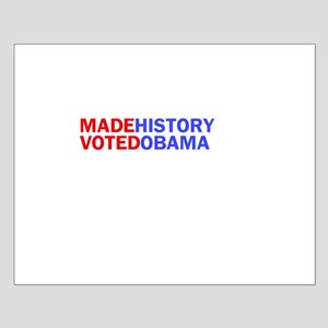 I Made History I Voted Obama Small Poster