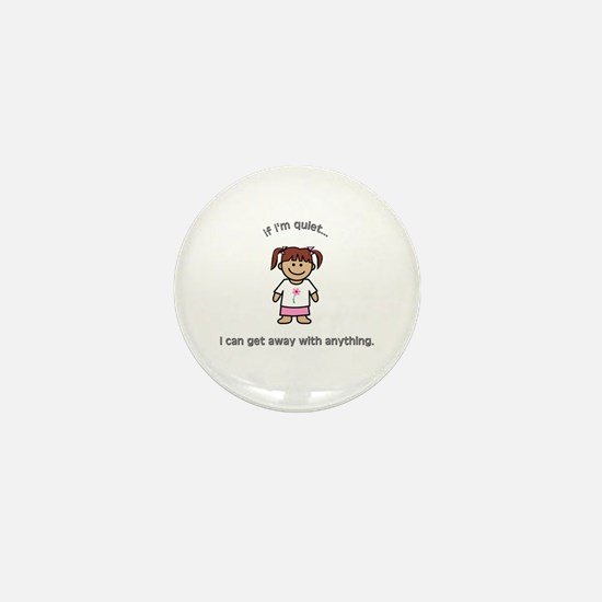 """If I'm quiet..."" Mini Button"