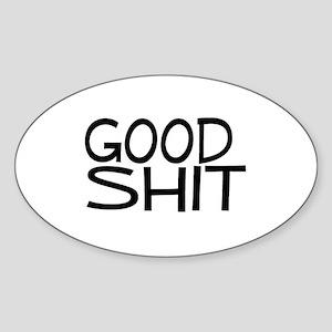 Good Shit Oval Sticker