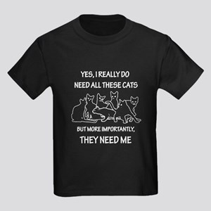 I Really Do Need All These Cats T Shirt T-Shirt