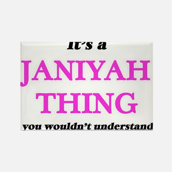 It's a Janiyah thing, you wouldn't Magnets