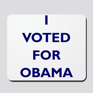 I Voted for Obama Mousepad