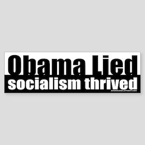 Obama Lied Socialism Thrived Bumper Sticker