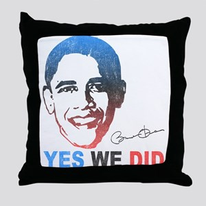 Yes We Did T-Shirt Throw Pillow