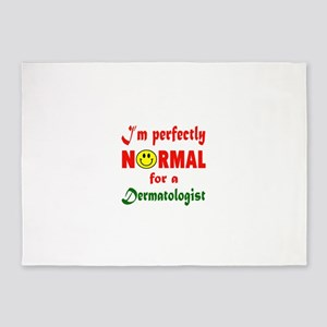 I'm perfectly normal for a dermatol 5'x7'Area Rug