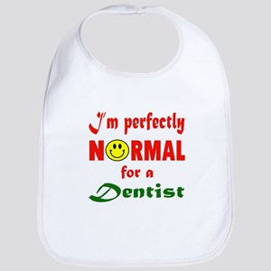 I'm perfectly normal for a Dentist Cotton Baby Bib