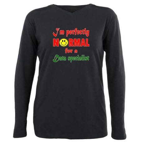 I'm perfectly normal for Plus Size Long Sleeve Tee