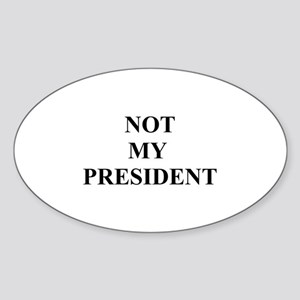Not My President Oval Sticker