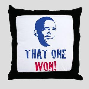 OBAMA - THAT ONE WON! Throw Pillow