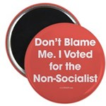 Don't Blame Me, I Voted for the Non-Socialist Magn