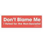 Don't Blame Me, I Voted for the Non-Socialist Stic