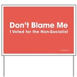 Don't Blame Me, I Voted for the Non-Socialist Yard