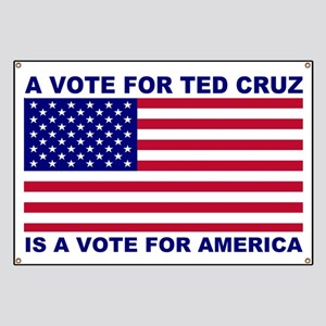 A Vote For Ted Cruz Is A Vote For America Banner