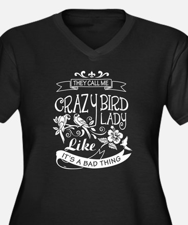 They Call Me Crazy Bird Lady T S Plus Size T-Shirt