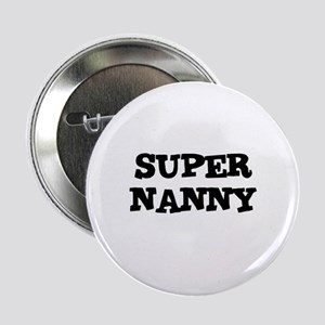 SUPER NANNY Button