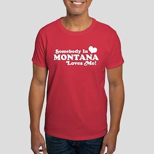 Somebody in Montana Loves Me Dark T-Shirt