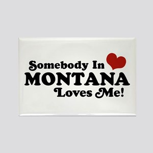 Somebody in Montana Loves Me Rectangle Magnet