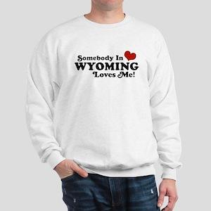 Somebody in Wyoming Loves Me Sweatshirt